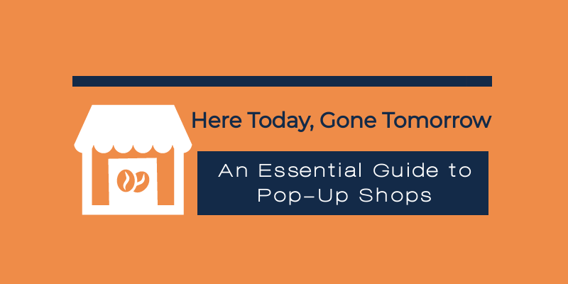 The Pop-Up Shop Trend: An Essential Guide