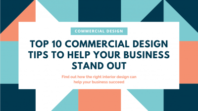 The 10 Best Commercial Design Tips To Help Your Business Stand Out