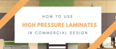 Why High Pressure Laminates Are So Popular in Commercial Design
